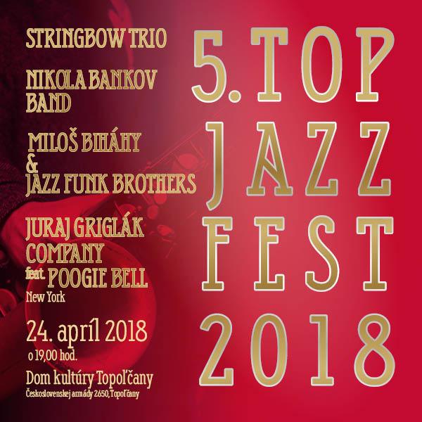 Plagát podujatia 5. TOP JAZZ FEST 2018 v Topoľčanoch, na ktorom vystúpili Miloš Biháry & Jazz Funk Brothers.